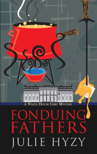9781410460080: Fonduing Fathers (White House Chef Mysteries)