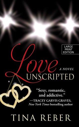 9781410460240: Love Unscripted (Love: Thorndike Press Large Print Romance)