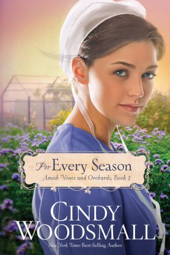 For Every Season (Amish Vines and Orchard): Woodsmall, Cindy