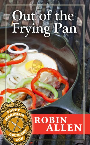 9781410461001: Out Of The Frying Pan (Poppy Markham Culinary Cop)