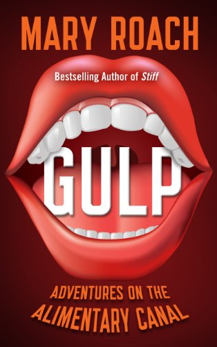 9781410461537: Gulp: Adventures on the Alimentary Canal (Thorndike Press Large Print Popular and Narrative Nonfiction Series)