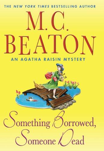 9781410461674: Something Borrowed, Someone Dead (Agatha Raisin Mystery: Thorndike Press Large Print Mystery)