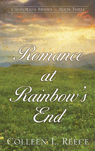 9781410461681: Romance at Rainbow's End (California Brides: Thorndike Press Large Print Clean Reads)