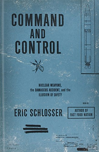 9781410461933: Command and Control: Nuclear Weapons, the Damascus Accident, and the Illusion of Safety