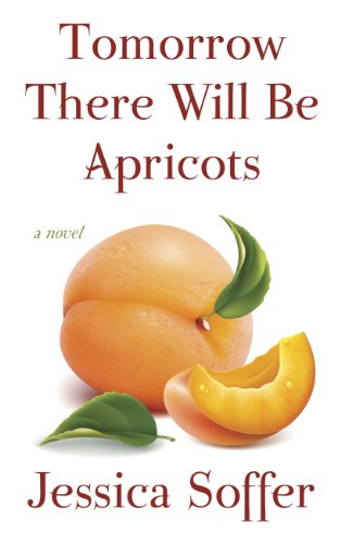 9781410462053: Tomorrow There Will Be Apricots