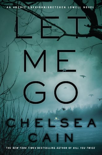 9781410462145: Let Me Go (An Archie Sheridan/Gretchen Lowell Novel)