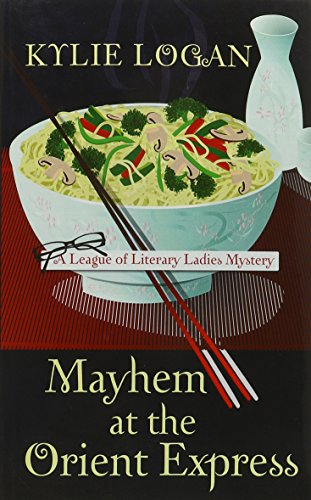 9781410462398: Mayhem At The Orient Express (A League of Literary Ladies Mystery)