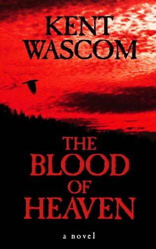The Blood of Heaven (Thorndike Press Large Print Basic Series): Wascom, Kent