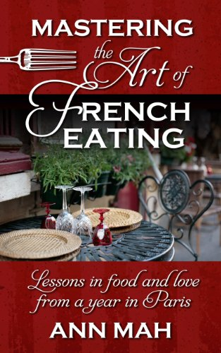 9781410464156: Mastering the Art of French Eating: Lessons in Food and Love from a Year in Paris (Thorndike Press Large Print Nonfiction Series)