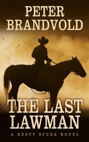 9781410464415: The Last Lawman (A Rusty Spurr Novel)