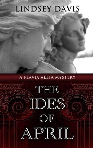 The Ides Of April (A Flavia Albia: Davis, Lindsey