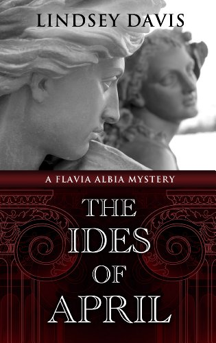 9781410464538: The Ides Of April (A Flavia Albia Mystery)