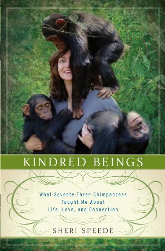 9781410465269: Kindred Beings: What Seventy-Three Chimpanzees Taught Me about Life, Love, and Connection (Thorndike Press Large Print Biography Series)