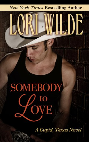 9781410465412: Somebody to Love (Cupid, Texas Novels)