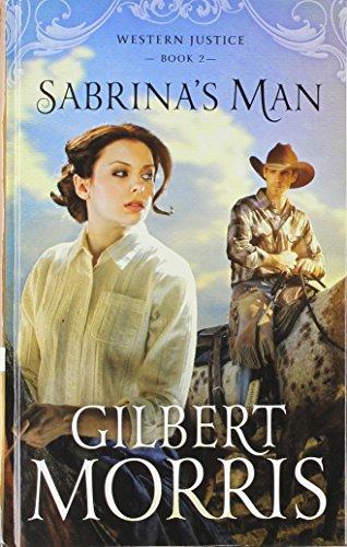 Sabrina's Man (Western Justice): Morris, Gilbert