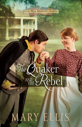 9781410465665: The Quaker and the Rebel (Civil War Heroine)