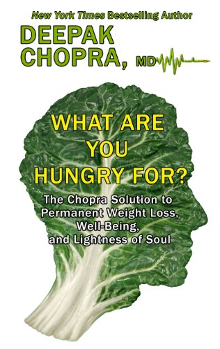 9781410465788: What Are You Hungry For?: The Chopra Solution to Permanent Weight Loss, Well-Being, and Lightness of Soul (Thorndike Large Print Health, Home and Learning)