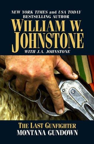 The Last Gunfighter: Montana Gundown: Johnstone, William W.,