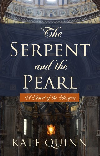 9781410466099: The Serpent And The Pearl (A Novel of the Borgias)