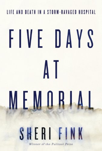 9781410466228: Five Days at Memorial: Life and Death in a Storm-Ravaged Hospital