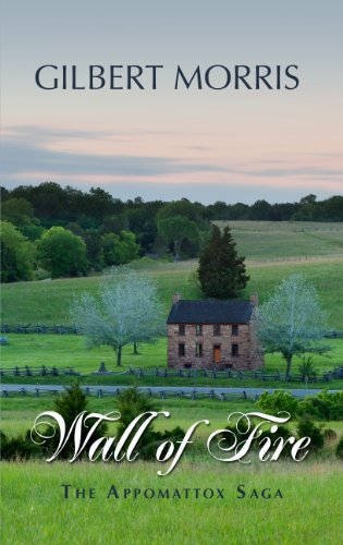 9781410466440: Wall of Fire: 1863-1864 (The Appomattox Saga: Thorndike Press Large Print Christian Historical Fiction)