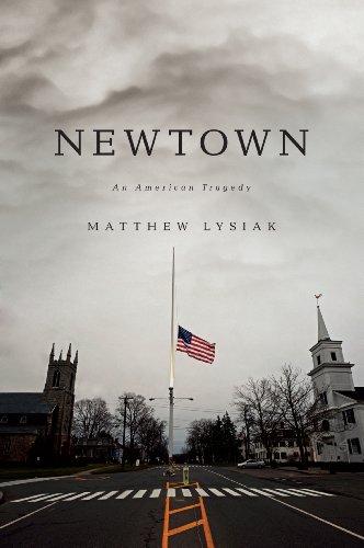 9781410467355: Newtown: An American Tragedy (Thorndike Press Large Print Nonfiction Series)