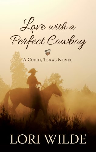 9781410468239: Love with a Perfect Cowboy (Cupid, Texas Novel)