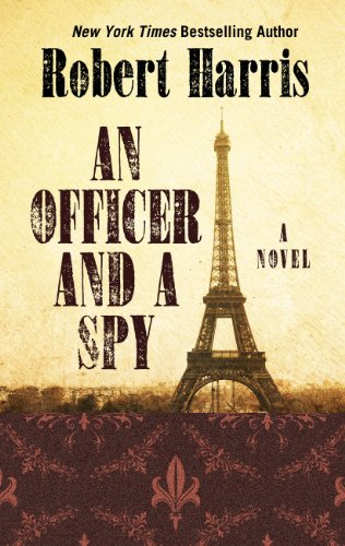 9781410468437: An Officer and a Spy (Thorndike Press Large Print Core Series)