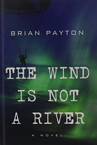 9781410468697: The Wind Is Not A River (Thorndike Press Large Print Core Series)