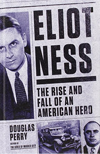 9781410468703: Eliot Ness: The Rise and Fall of an American Hero (Thorndike Large Print Crime Scene)