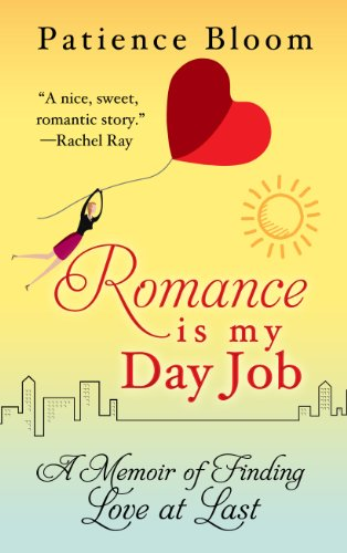 9781410468857: Romance Is My Day Job: A Memoir of Finding Love at Last (Thorndike Biography)