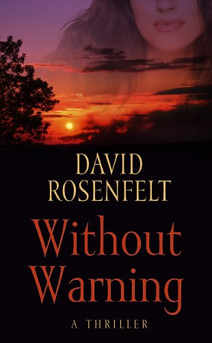 Without Warning (Thorndike Press Large Print Core Series): Rosenfelt, David