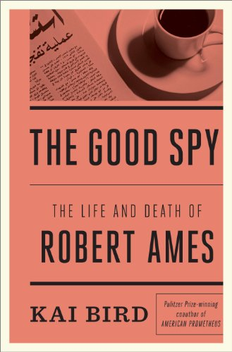 9781410469182: The Good Spy: The Life and Death of Robert Ames (Thorndike Press Large Print Nonfiction Series)