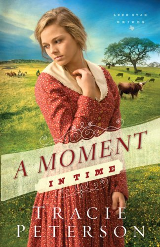9781410469458: A Moment in Time (Lone Star Brides)