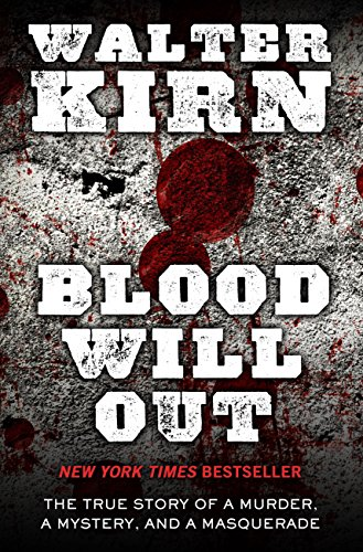 9781410469663: Blood Will Out: The True Story of a Murder, a Mystery, and a Masquerade (Thorndike Large Print Crime Scene)