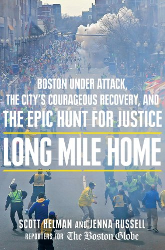 9781410469885: Long Mile Home: Boston Under Attack, the City's Courageous Recovery, and the Epic Hunt for Justice (Thorndike Press Large Print Popular and Narrative Nonfiction Series)