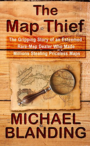9781410471147: The Map Thief: The Gripping Story of an Esteemed Rare-Map Dealer Who Made Millions Stealing Priceless Maps (Thorndike Press Large Print Crime Scene)