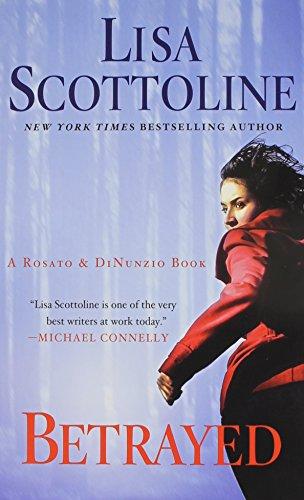 Betrayed (A Rosato & Associates Novel): Scottoline, Lisa