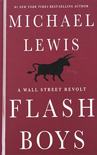 9781410471543: Flash Boys: A Wall Street Revolt (Thorndike Press Large Print Popular and Narrative Nonfiction Series)