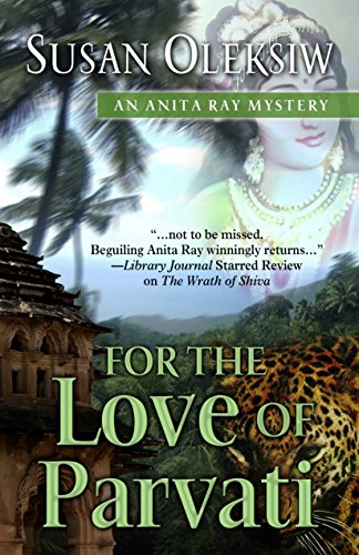 For the Love of Parvati (Anita Ray Mystery)
