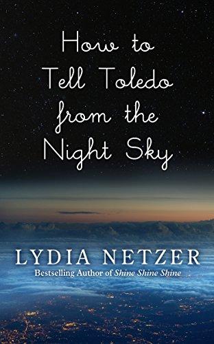 How To Tell Toledo From The Night Sky (Thorndike Press Large Print Peer Picks): Netzer, Lydia