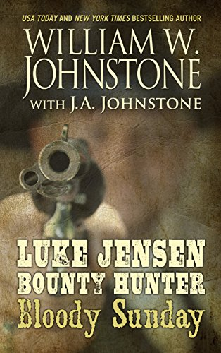 9781410472670: Luke Jensen Bounty Hunter: Bloody Sunday