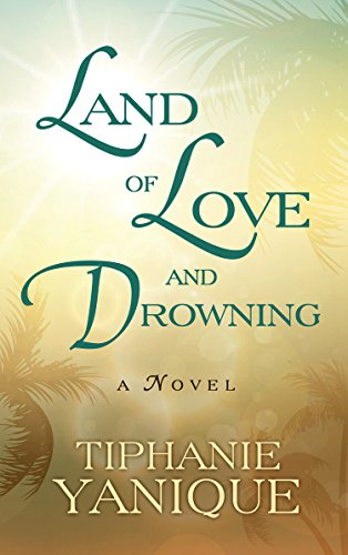 9781410472786: Land of Love and Drowning (Thorndike Press Large Print Core Series)