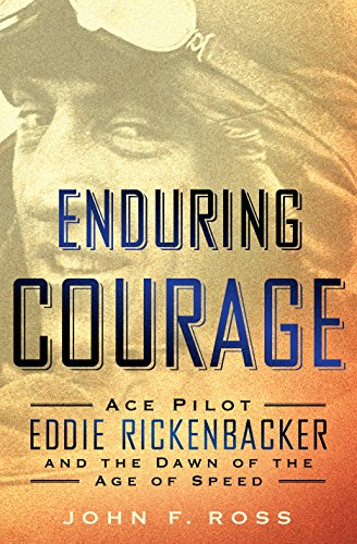 9781410472830: Enduring Courage: Ace Pilot Eddie Rickenbacker and the Dawn of the Age of Speed (Thorndike Press large print biography)