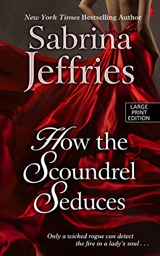 9781410473066: How The Scoundrel Seduces (Thorndike Press Large Print Romance Series)