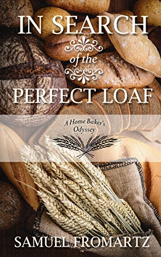 9781410473400: In Search of the Perfect Loaf: A Home Baker's Odyssey