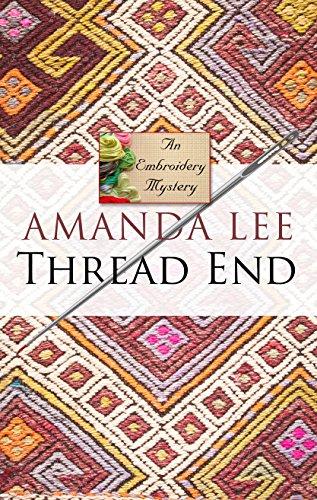 9781410473820: Thread End (An Embroidery Mystery)