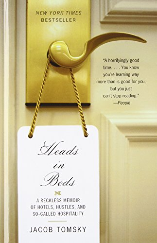 9781410473974: Heads in Beds: A Reckless Memoir of Hotels, Hustles, and So-Called Hospitality