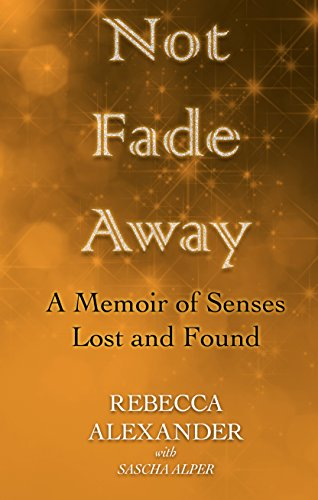 9781410474407: Not Fade Away: A Memoir of Senses Lost and Found (Thorndike Press large print biography)