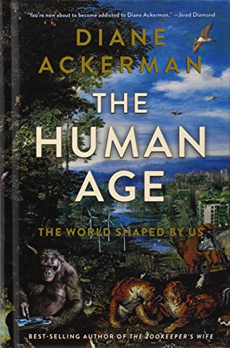 9781410474742: The Human Age: The World Shaped by Us (Thorndike Press Large Print Popular and Narrative Nonfiction Series)
